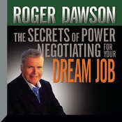 The Secrets Power Negotiating for Your Dream Job Audiobook, by Roger Dawson