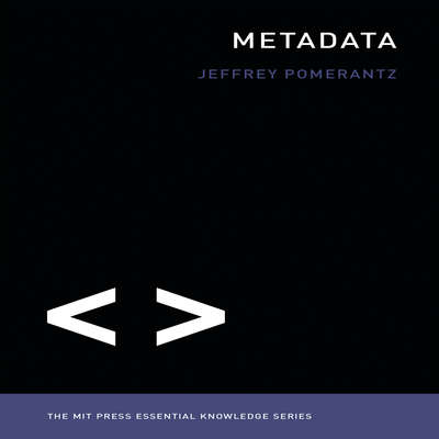 Metadata: The MIT Press Essential Knowledge series Audiobook, by Jeffrey Pomerantz
