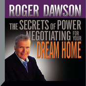 The Secrets of Power Negotiating for Your Dream Home Audiobook, by Roger Dawson