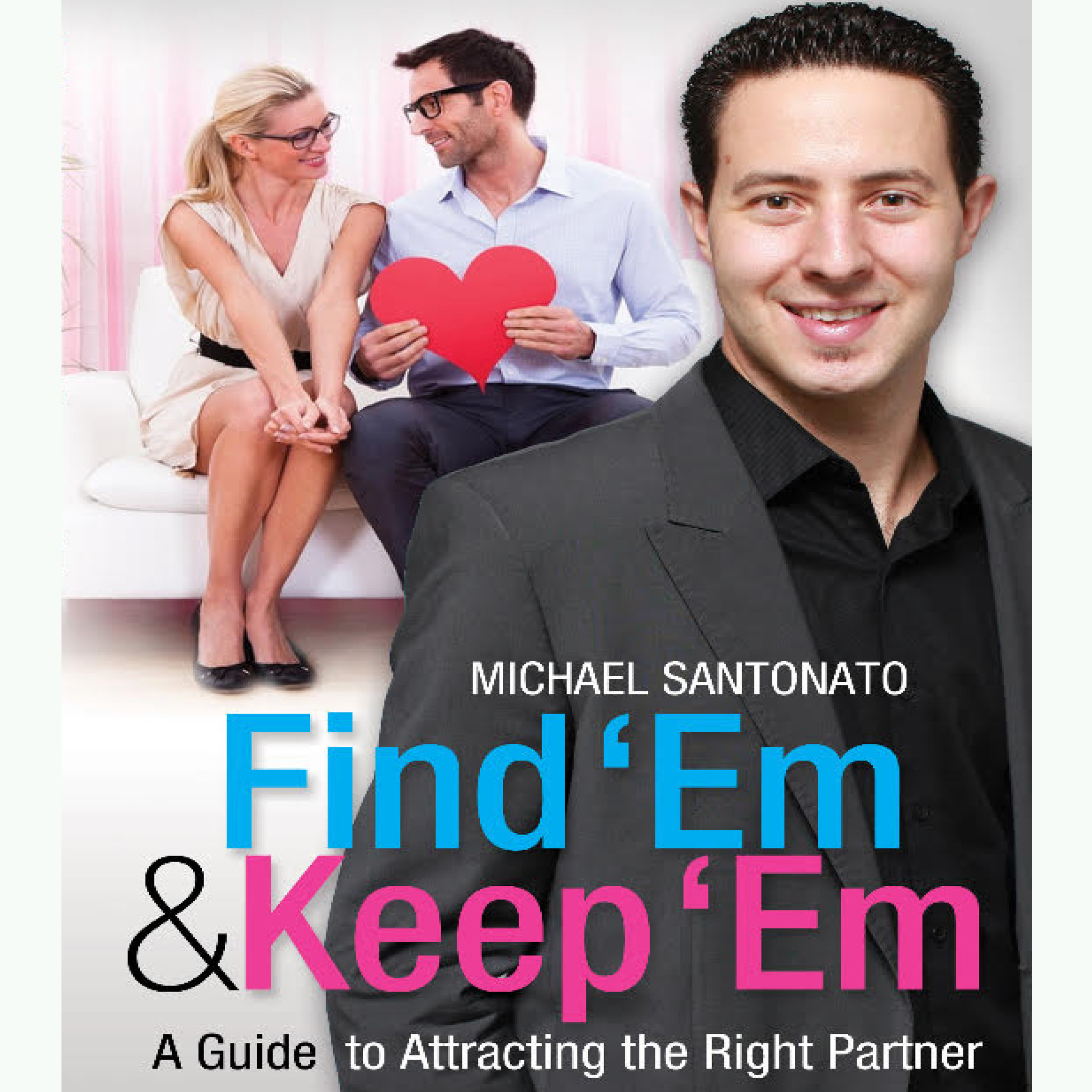 Printable Find 'Em & Keep 'Em: A Guide to Attracting the Right Partner Audiobook Cover Art