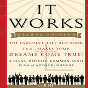It Works: The Famous Little Red Book That Makes Your Dreams Come True! Audiobook, by RHJ
