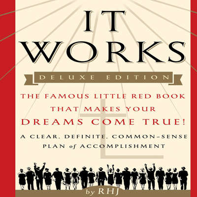 It Works: The Famous Little Red Book That Makes Your Dreams Come True! Audiobook, by