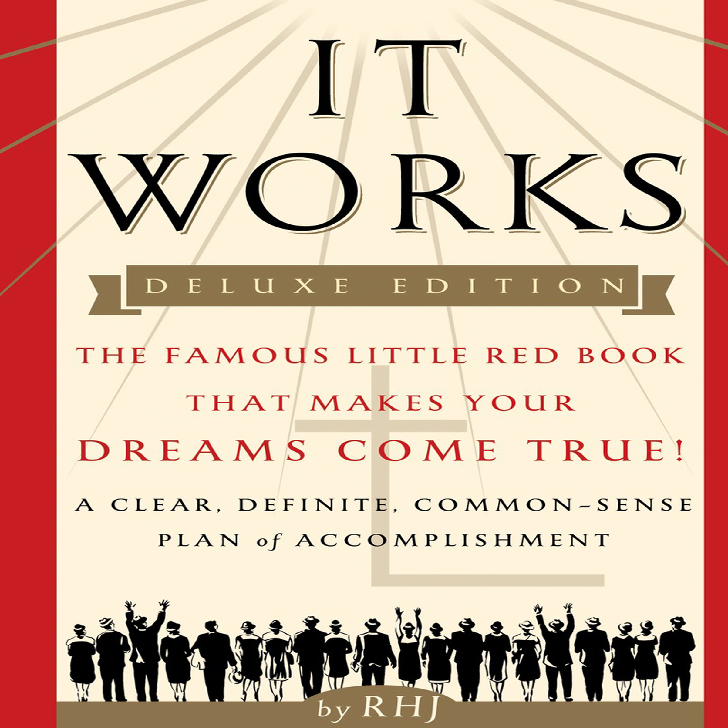 Printable It Works: The Famous Little Red Book That Makes Your Dreams Come True! Audiobook Cover Art