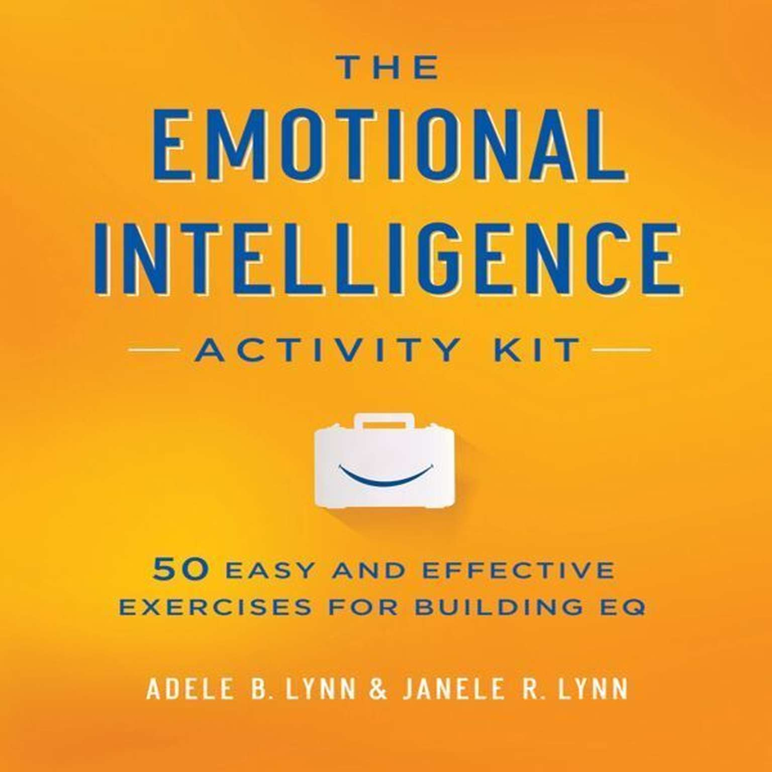Printable The Emotional Intelligence Activity Kit: 50 Easy and Effective Exercises for Building EQ Audiobook Cover Art