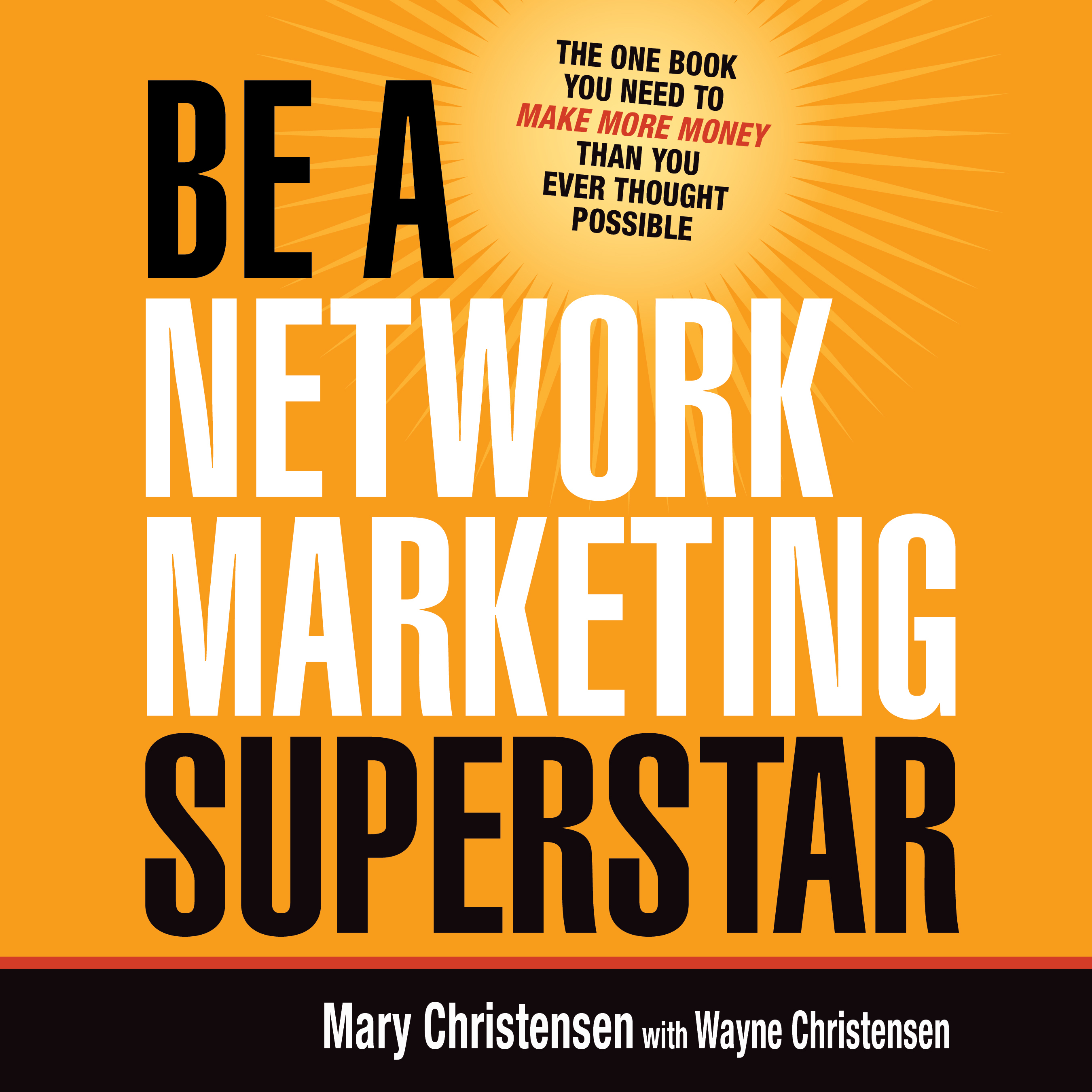 Printable Be a Network Marketing Superstar: The One Book You Need to Make More Money Than You Ever Thought Possible Audiobook Cover Art