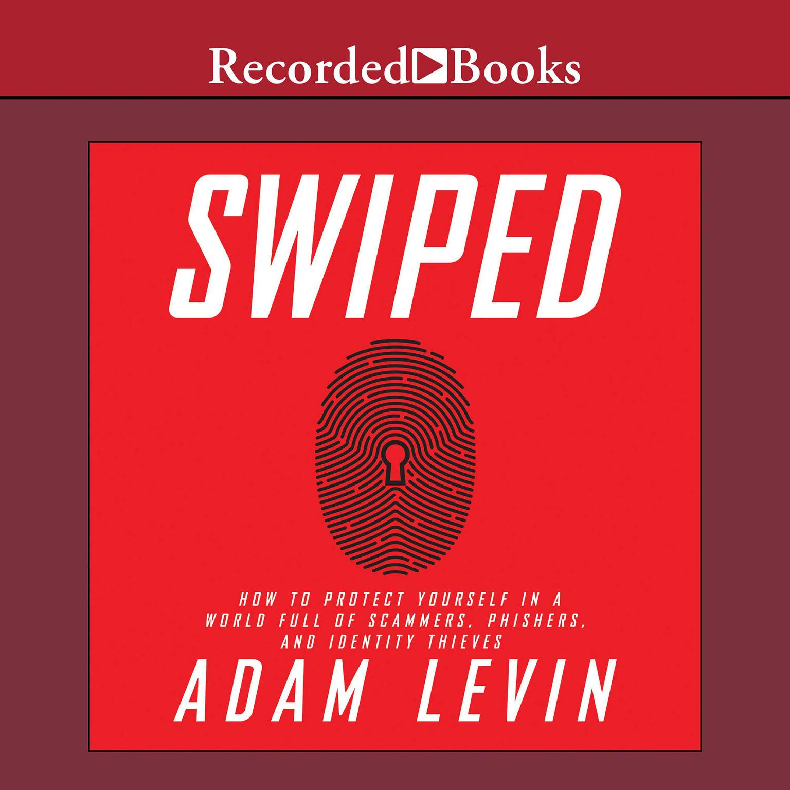 Printable Swiped: How to Protect Yourself in a World Full of Scammers, Phishers, and Identity Thieves Audiobook Cover Art