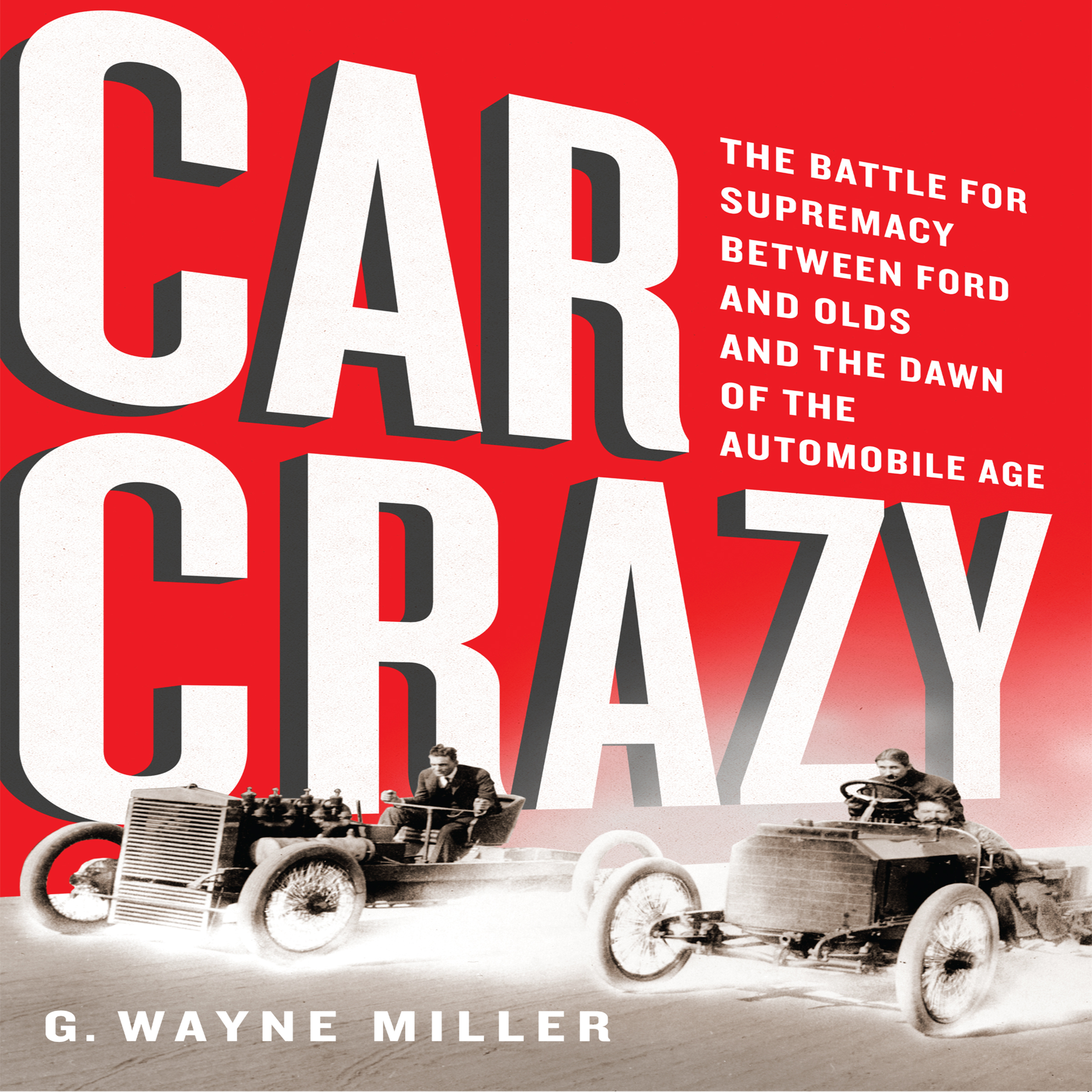 Printable Car Crazy: The Battle for Supremacy between Ford and Olds and the Dawn of the Automobile Age Audiobook Cover Art