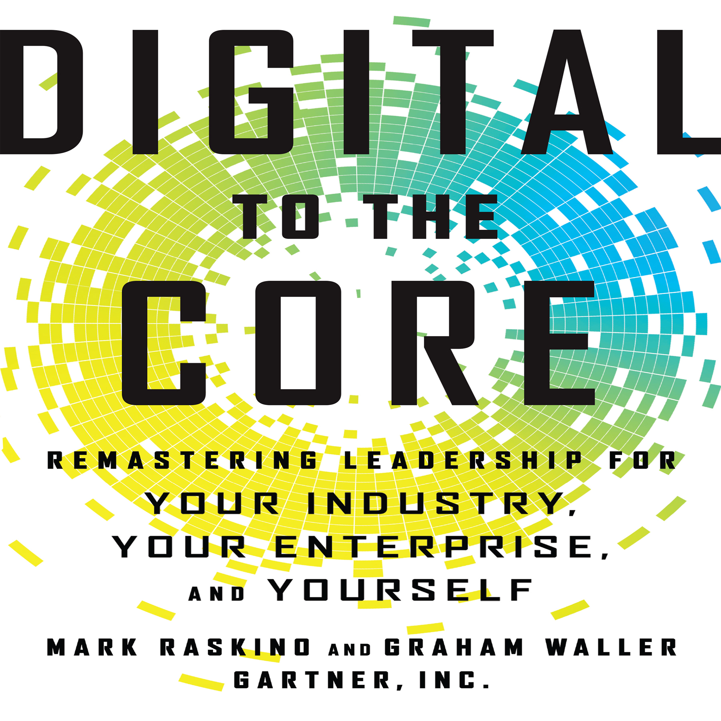 Printable Digital To The Core: Remastering Leadership for Your Industry, Your Enterprise, and Yourself Audiobook Cover Art