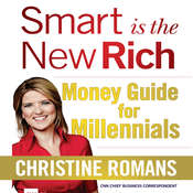 Smart is the New Rich: Money Guide for Millennials Audiobook, by Christine Romans
