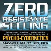 Zero Resistance Selling: Achieve Extraordinary Sales Results Using the World-Renowned techniques of Psycho-Cybernetics Audiobook, by Maxwell Maltz