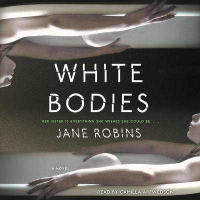 White Bodies: A Novel Audiobook, by Jane Robins