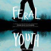 Feral Youth Audiobook, by Tim Floreen, Stephanie Kuehn, Justina Ireland, E. C. Myers, Brandy Colbert, Robin Talley, Shaun David Hutchinson, Marieke Nijkamp, Alaya Dawn Johnson, Suzanne Young, various authors
