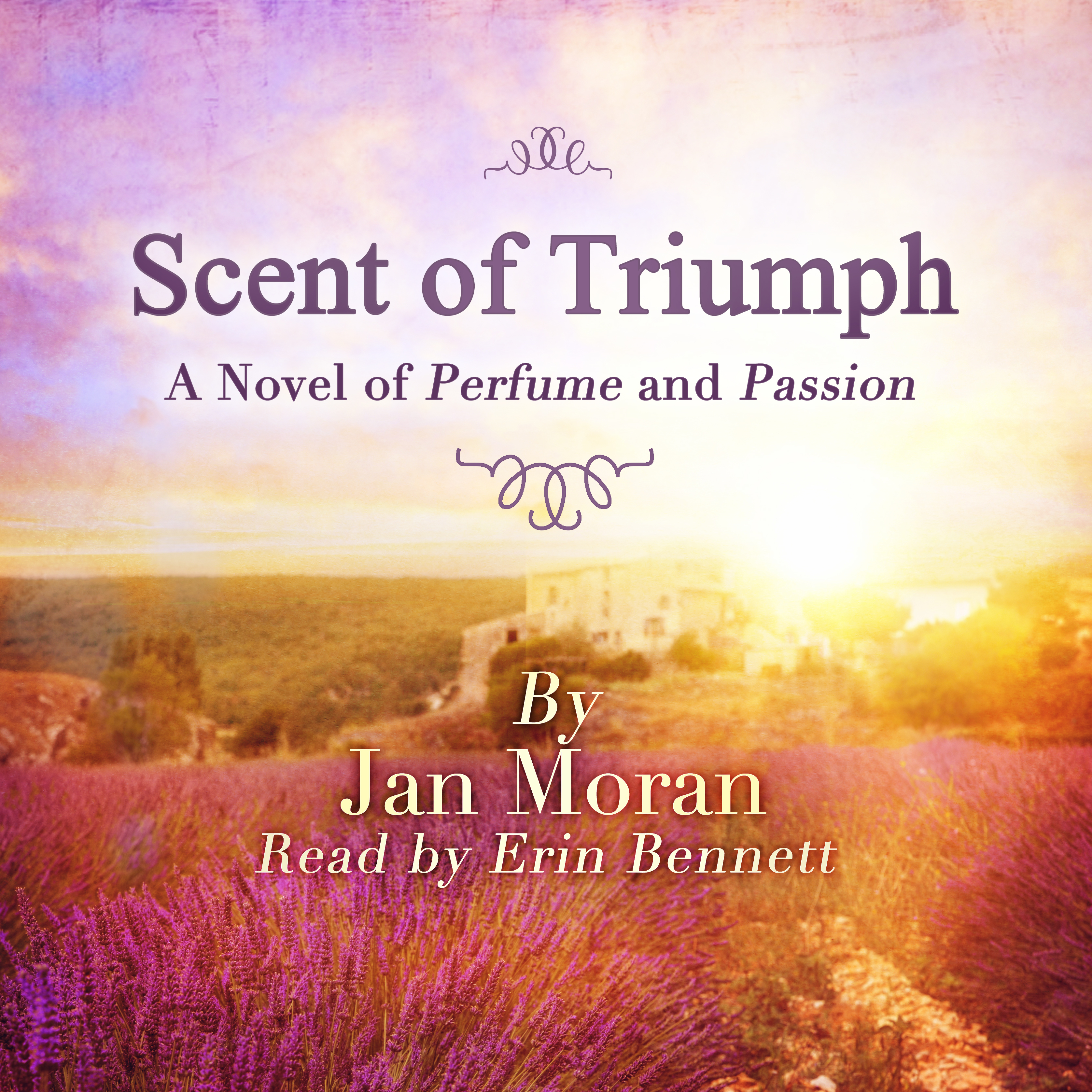 Printable Scent of Triumph: A Novel of Perfume and Passion Audiobook Cover Art