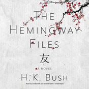 The Hemingway Files: A Novel Audiobook, by H. K. Bush
