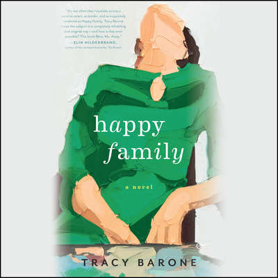 Happy Family: A Novel Audiobook, by Tracy Barone