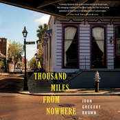 A Thousand Miles from Nowhere Audiobook, by John Gregory Brown