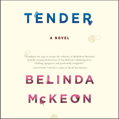 Tender: A Novel Audiobook, by Belinda McKeon