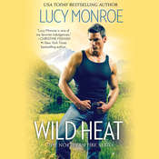 Wild Heat Audiobook, by Lucy Monroe