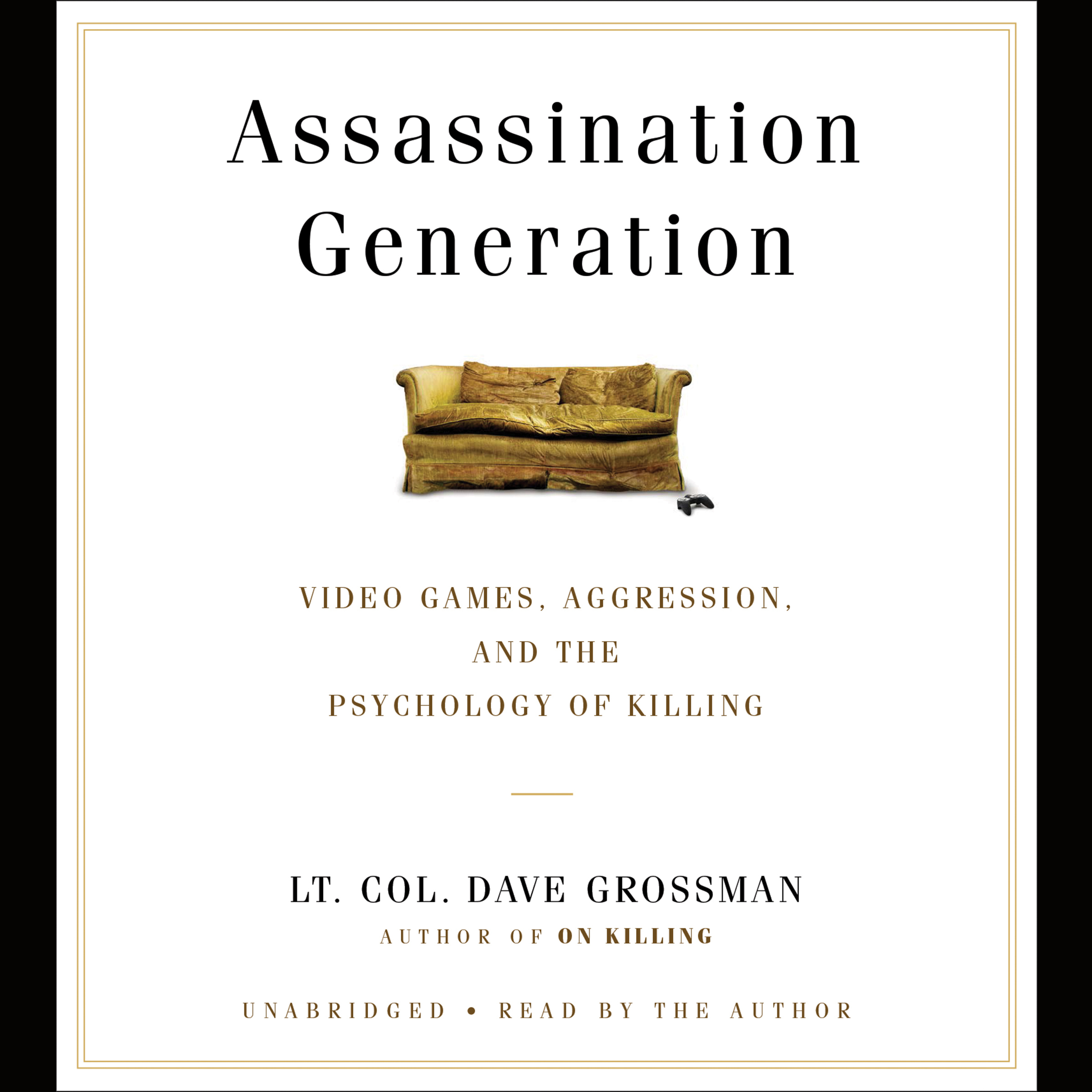 Printable Assassination Generation: Video Games, Aggression, and the Psychology of Killing Audiobook Cover Art