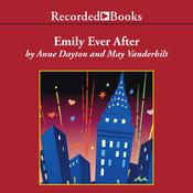 Emily Ever After Audiobook, by Anne Dayton, May Vanderbilt