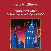 Emily Ever After Audiobook, by Anne Dayton|May Vanderbilt|