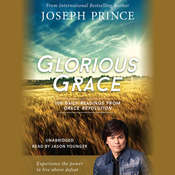 Glorious Grace: 100 Daily Readings from Grace Revolution, by Joseph Prince