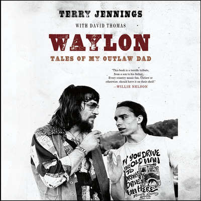 Waylon: Tales of My Outlaw Dad Audiobook, by Terry Jennings