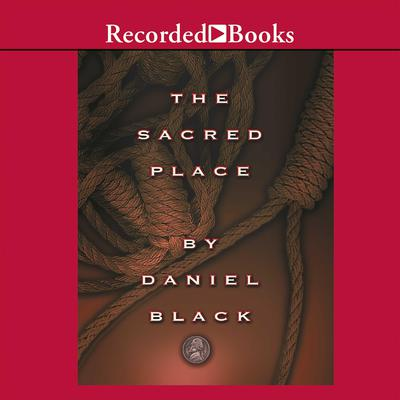 The Sacred Place: A Novel Audiobook, by Daniel Black