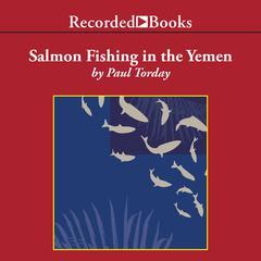 Salmon Fishing in the Yemen Audiobook, by Paul Torday