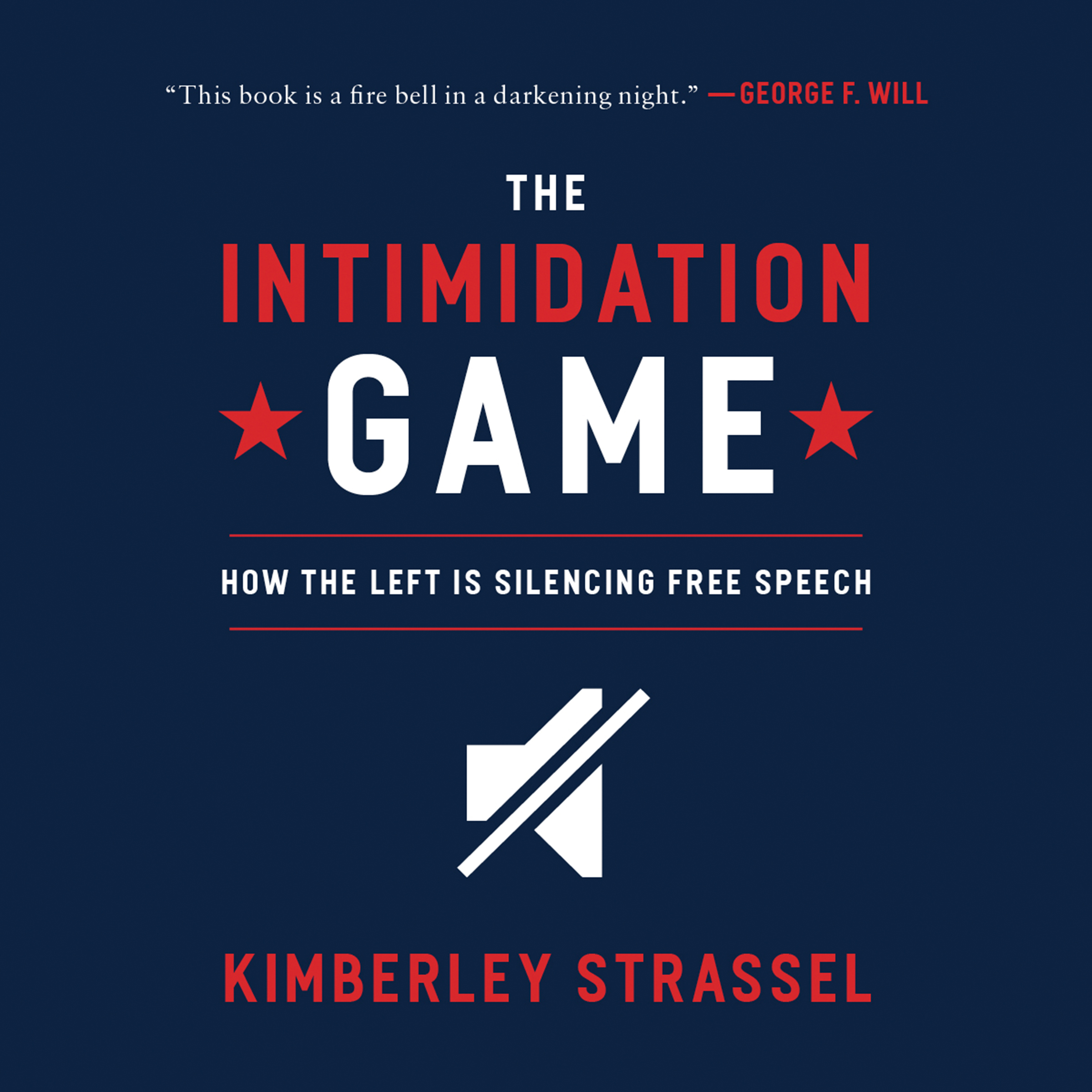 Printable The Intimidation Game: How the Left Is Silencing Free Speech Audiobook Cover Art