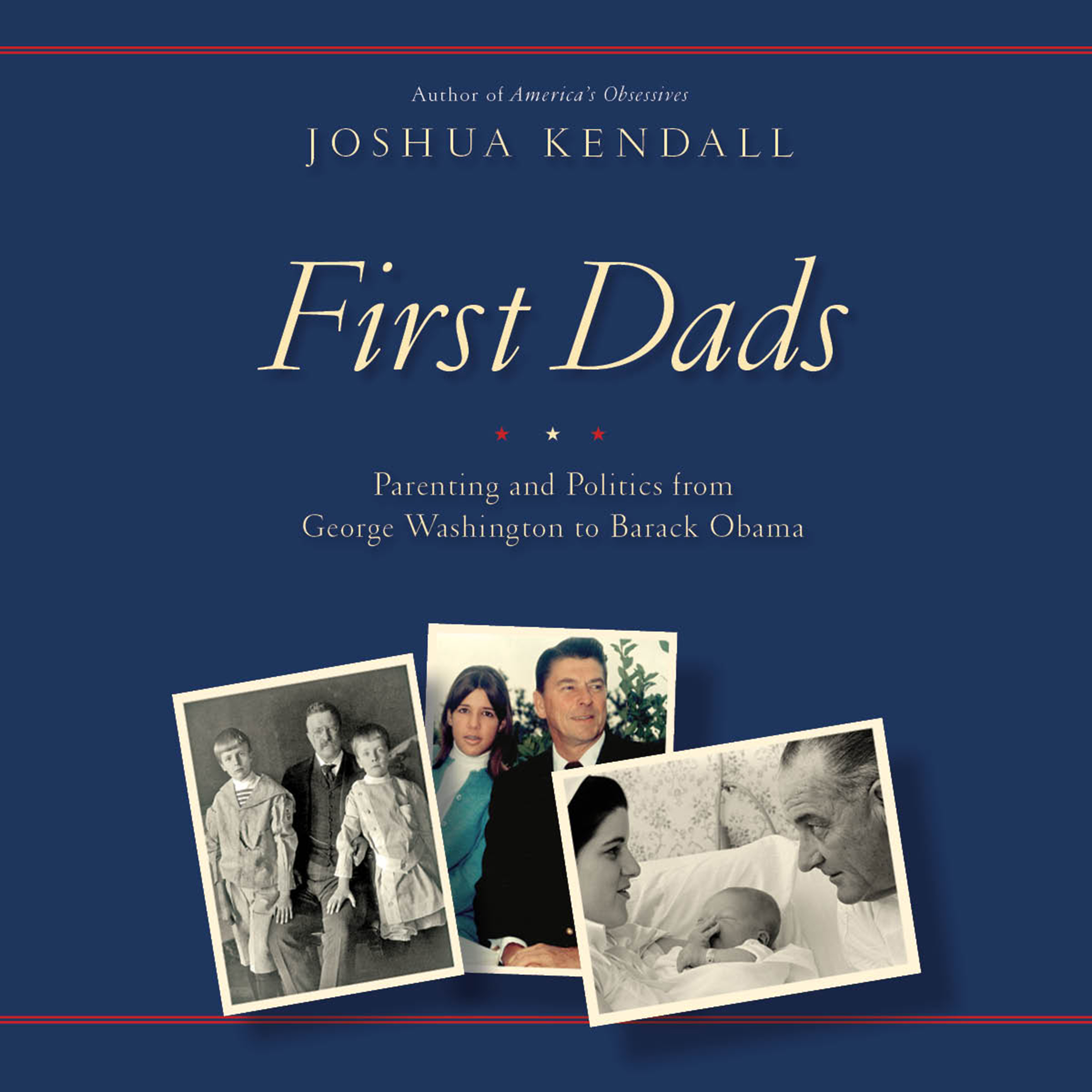 Printable First Dads: Parenting and Politics from George Washington to Barack Obama Audiobook Cover Art