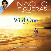 Nacho Figueras Presents: Wild One Audiobook, by Jessica Whitman
