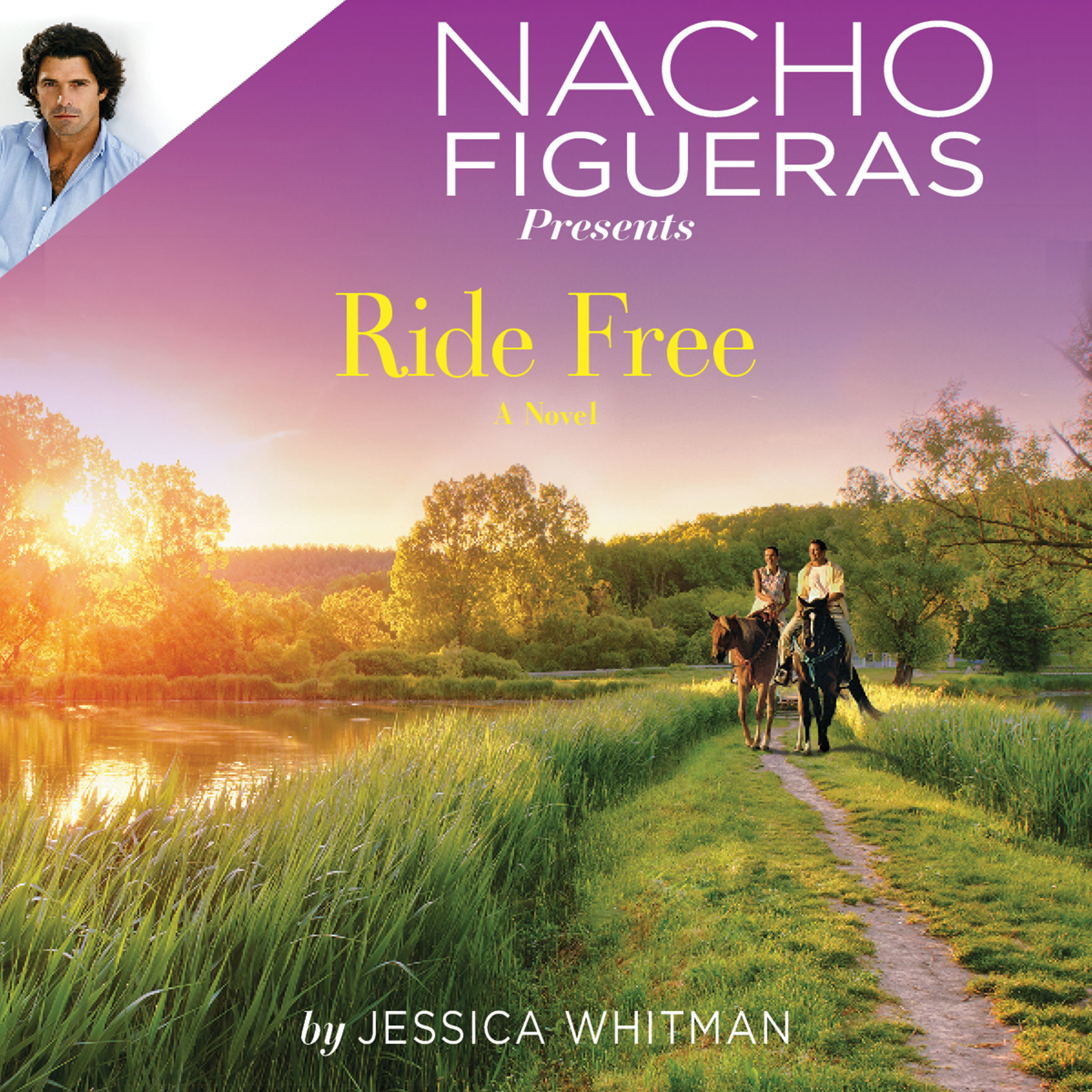 Printable Nacho Figueras Presents: Ride Free Audiobook Cover Art