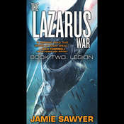 The Lazarus War: Legion, by Jamie Sawyer