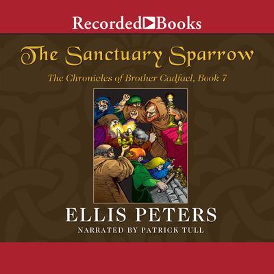 The Sanctuary Sparrow Audiobook, by Ellis Peters