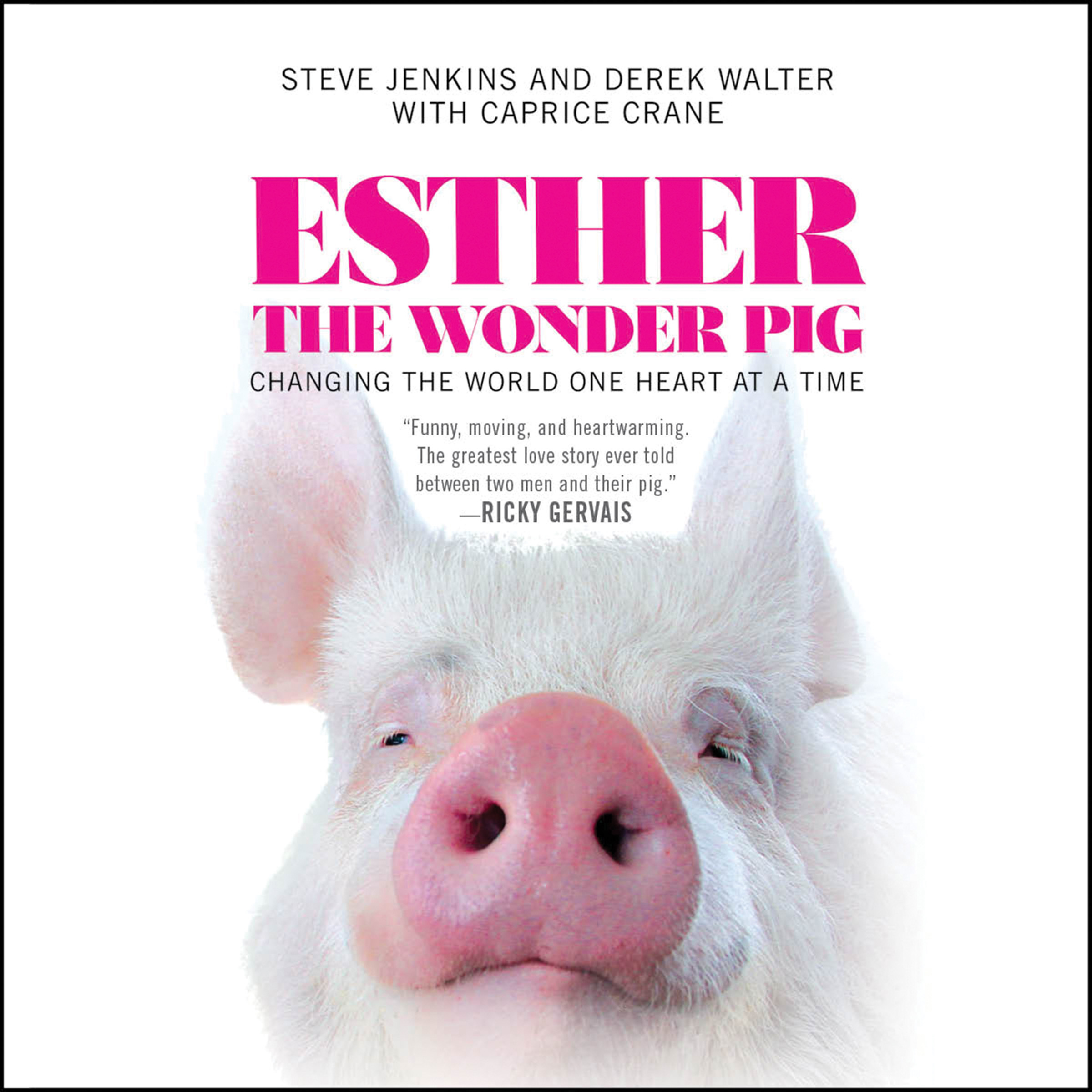 Printable Esther the Wonder Pig: Changing the World One Heart at a Time Audiobook Cover Art