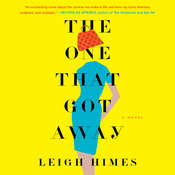 The One That Got Away: A Novel, by Leigh Himes