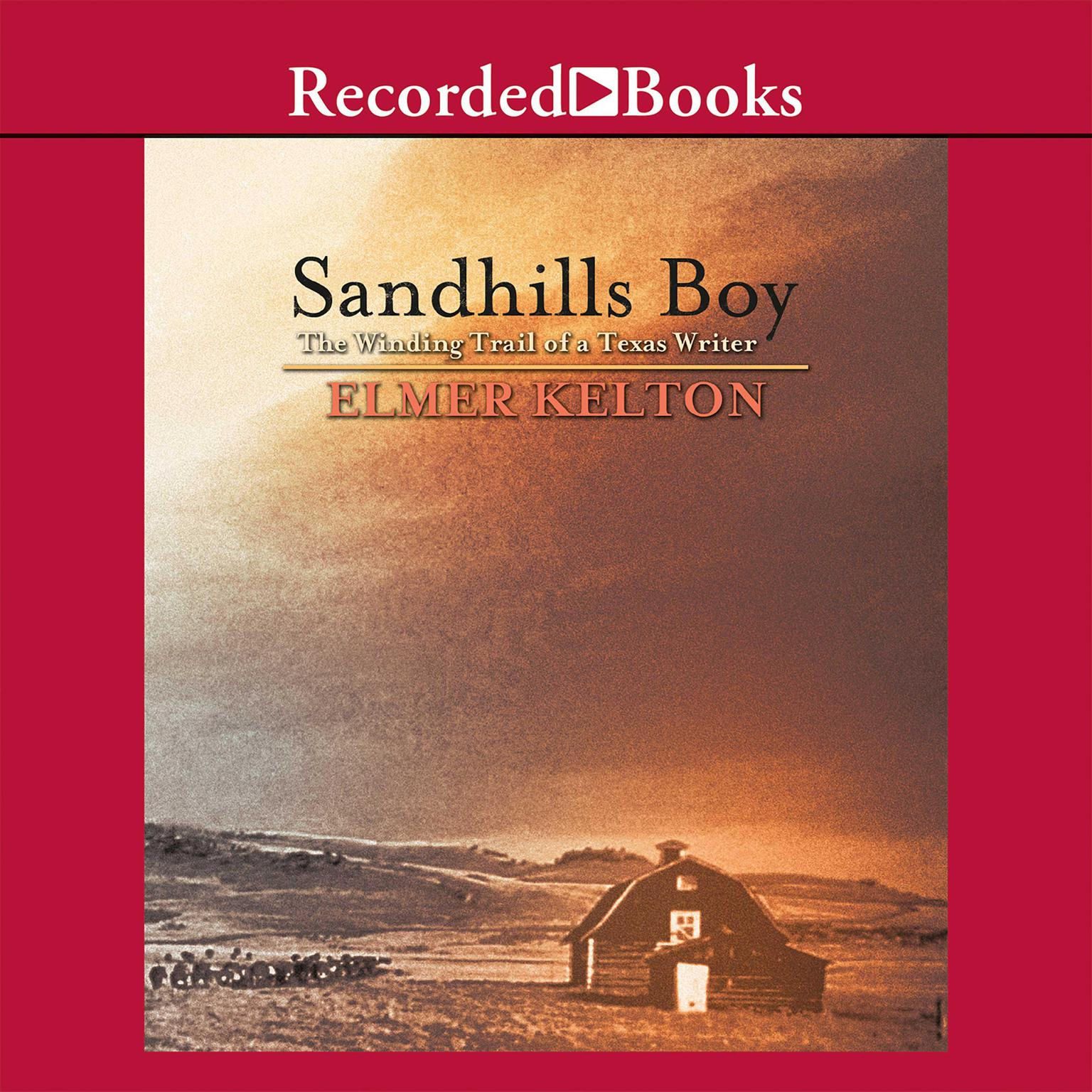 Printable Sandhills Boy: The Winding Trail of a Texas Writer Audiobook Cover Art