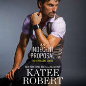 An Indecent Proposal Audiobook, by Katee Robert