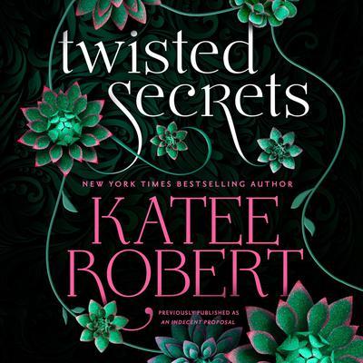 An Indecent Proposal Audiobook, by Katee Robert