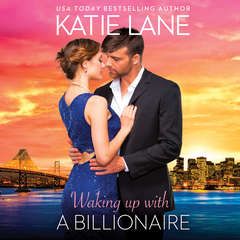 Waking Up With a Billionaire: The Overnight Billionaires Audiobook, by Katie Lane