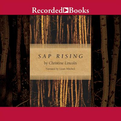 Sap Rising Audiobook, by Christine Lincoln