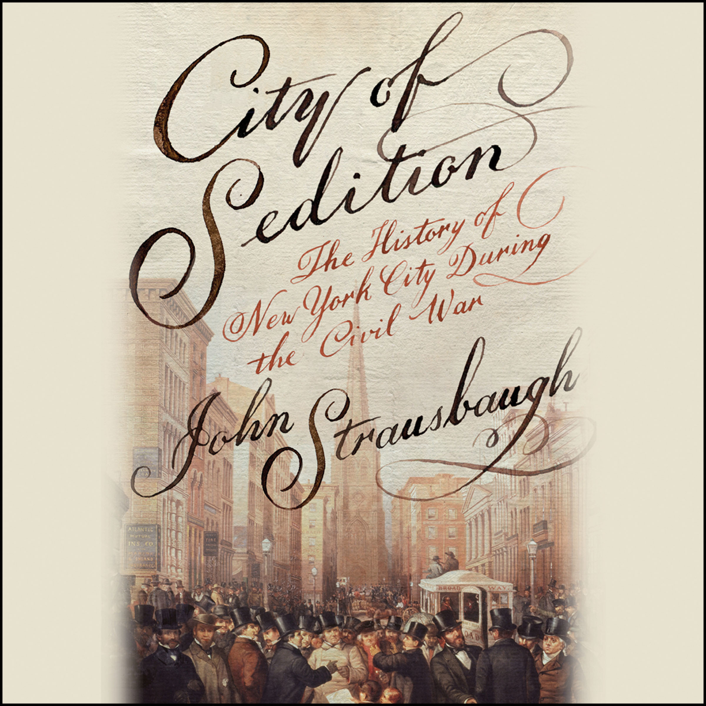 Printable City of Sedition: The History of New York City during the Civil War Audiobook Cover Art