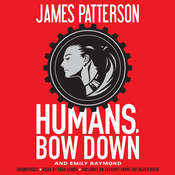 Humans, Bow Down, by James Patterson, Emily Raymond