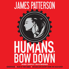 Humans, Bow Down Audiobook, by James Patterson, Emily Raymond