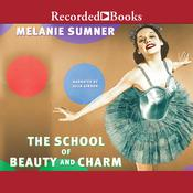 The School of Beauty and Charm Audiobook, by Melanie Sumner