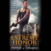 Extreme Honor, by Piper J. Drake