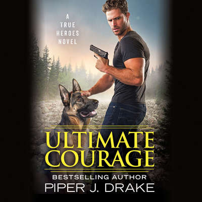Ultimate Courage Audiobook, by Piper J. Drake