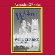 The Worthy: A Ghost's Story Audiobook, by Will Clarke