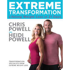 Extreme Transformation: Lifelong Weight Loss in 21 Days Audiobook, by Chris Powell, Heidi Powell